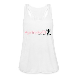 Girls who lift - Women's Flowy Tank Top by Bella