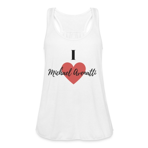 I Love Michael Avenatti t-shirt - Women's Flowy Tank Top by Bella