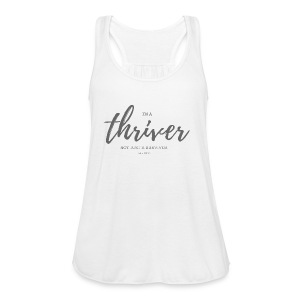 I'm a thriver - Women's Flowy Tank Top by Bella