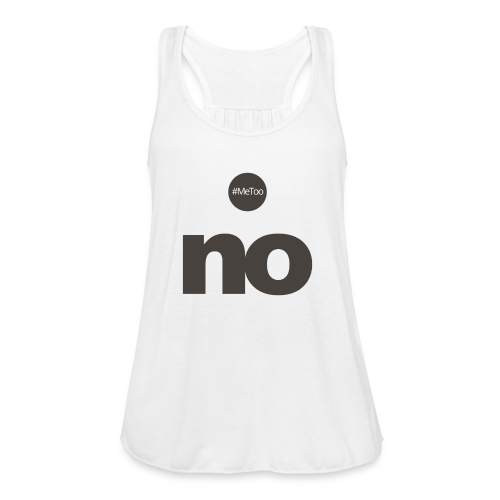 women say no - Women's Flowy Tank Top by Bella