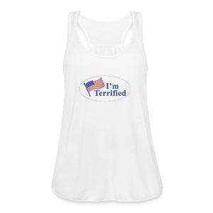 I'm Terrified by Trump - Women's Flowy Tank Top by Bella