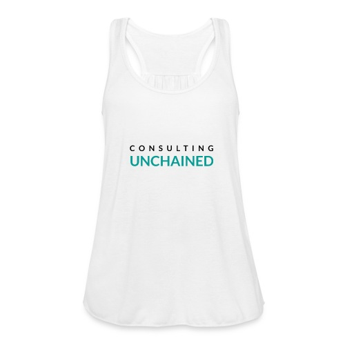 Consulting Unchained - Women's Flowy Tank Top by Bella