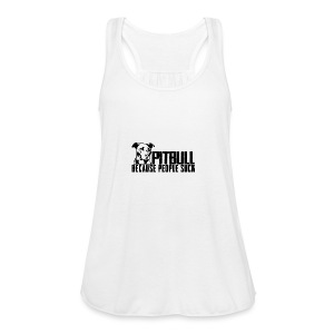 Pitbull because people suck - Women's Flowy Tank Top by Bella