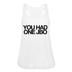 YOU HAD ONE JOB - Women's Flowy Tank Top by Bella