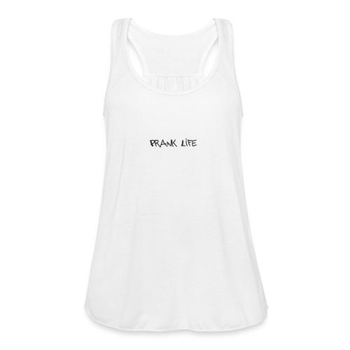 Prank Life - Women's Flowy Tank Top by Bella