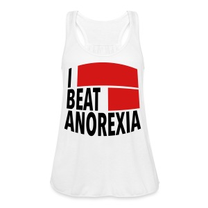 I Beat Anorexia - Women's Flowy Tank Top by Bella