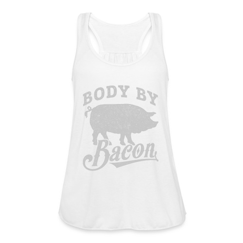 Body by Bacon - Women's Flowy Tank Top by Bella