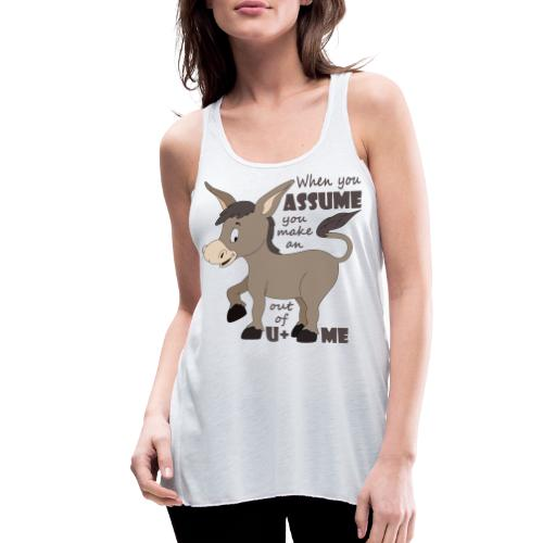 Assume Jackass - Women's Flowy Tank Top by Bella