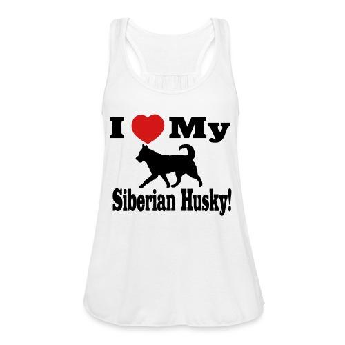 I Love my Siberian Husky - Women's Flowy Tank Top by Bella