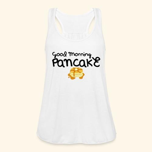 Good Morning Pancake Mug - Women's Flowy Tank Top by Bella