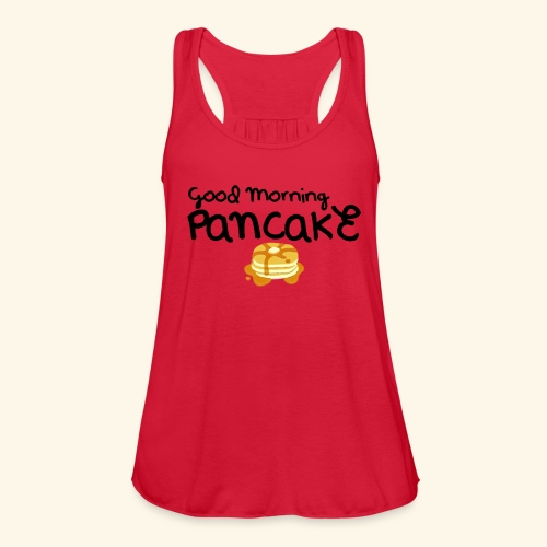 Good Morning Pancake Mug - Women's Flowy Tank Top by Bella