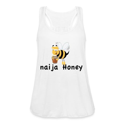 naija honey... - Women's Flowy Tank Top by Bella