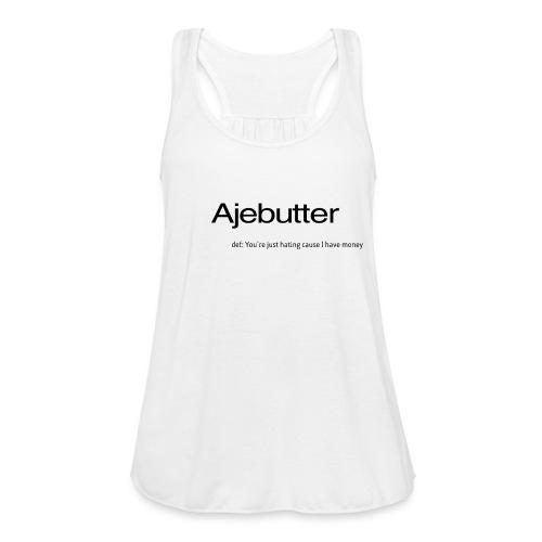 ajebutter - Women's Flowy Tank Top by Bella