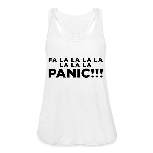 Funny ADHD Panic Attack Quote - Women's Flowy Tank Top by Bella