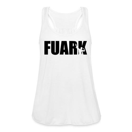 FUARK pose text - Women's Flowy Tank Top by Bella