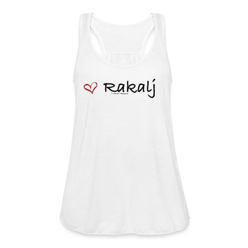 I love Rakalj - Women's Flowy Tank Top by Bella