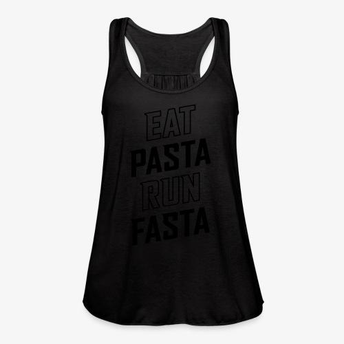 Eat Pasta Run Fasta v2 - Women's Flowy Tank Top by Bella