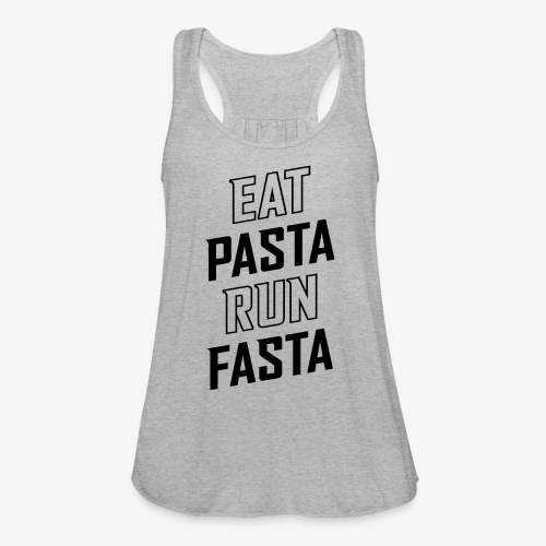 Eat Pasta Run Fasta v2 - Women's Flowy Tank Top by Bella
