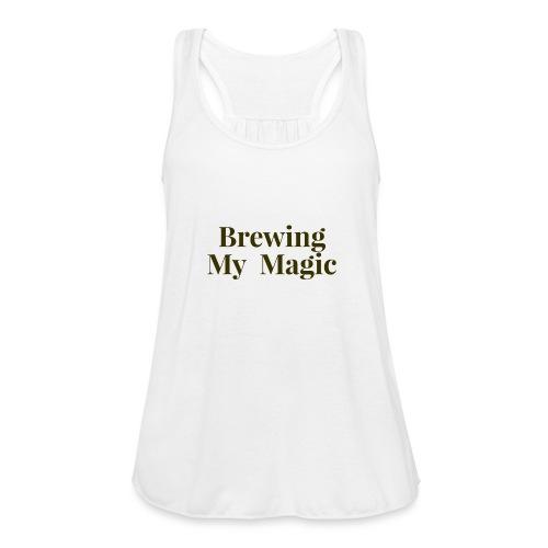 Brewing My Magic Women's Tee - Women's Flowy Tank Top by Bella