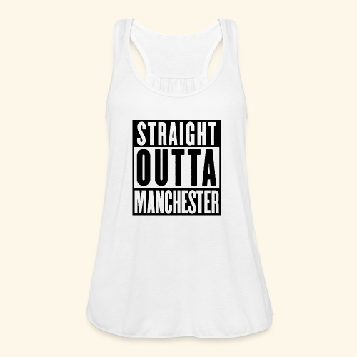 STRAIGHT OUTTA MANCHESTER - Women's Flowy Tank Top by Bella