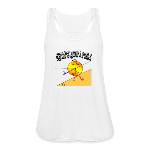 That's How I Roll - Women's Flowy Tank Top by Bella