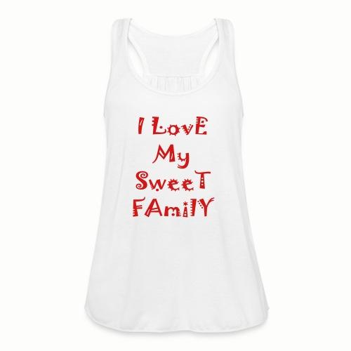 I love my sweet family - Women's Flowy Tank Top by Bella