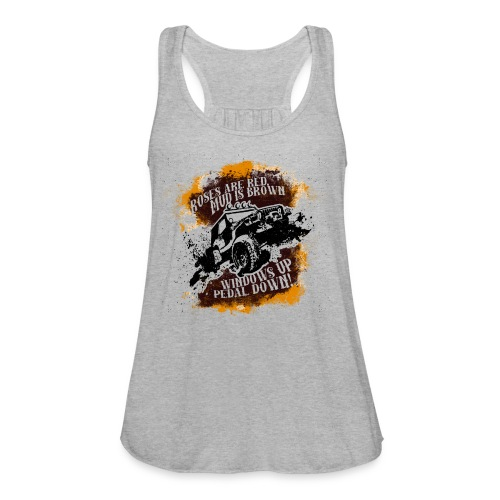 Roses Are Red, Mud Is Brown - Jeep Shirt - Women's Flowy Tank Top by Bella