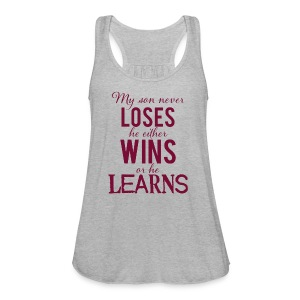 My Son Never Loses - Women's Flowy Tank Top by Bella