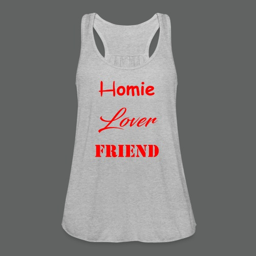Homie Lover Friend - Women's Flowy Tank Top by Bella