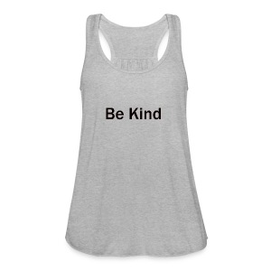 Be_Kind - Women's Flowy Tank Top by Bella