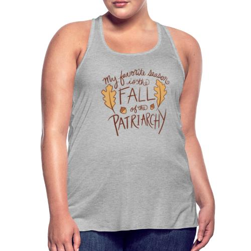 My favorite season is the fall of the patriarchy - Women's Flowy Tank Top by Bella