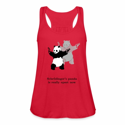 Schrödinger's panda is really upset now - Women's Flowy Tank Top by Bella