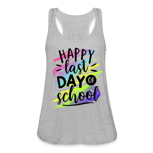 Happy Last Day of School Teacher T-Shirts - Women's Flowy Tank Top by Bella