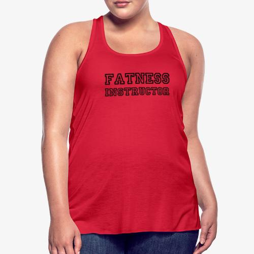Fatness Instructor - Women's Flowy Tank Top by Bella