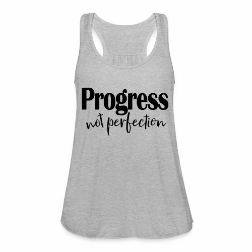 Progress not perfection - Women's Flowy Tank Top by Bella