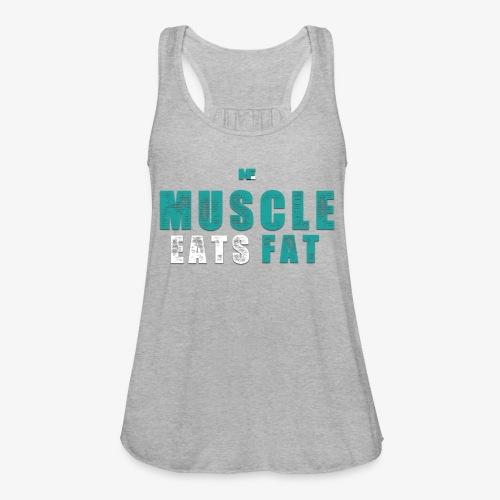 Muscle Eats Fat (Aqua White) - Women's Flowy Tank Top by Bella