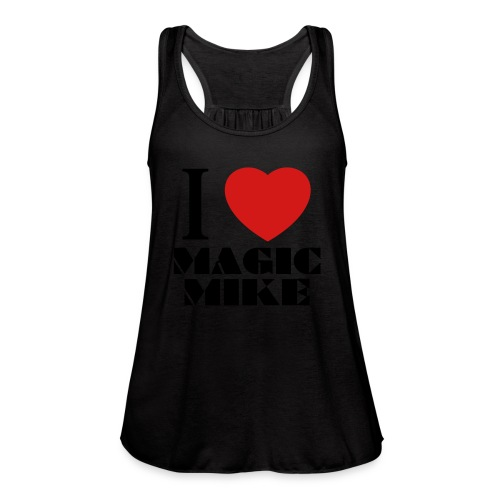 I Love Magic Mike T-Shirt - Women's Flowy Tank Top by Bella