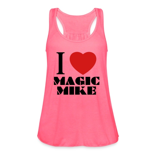 I Love Magic Mike T-Shirt - Women's Flowy Tank Top by Bella