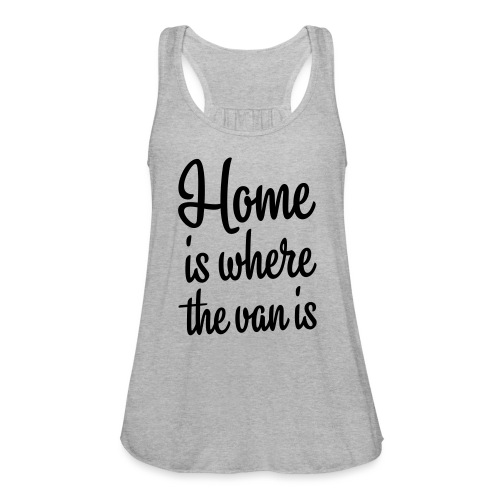 Home is where the van is - Autonaut.com - Women's Flowy Tank Top by Bella