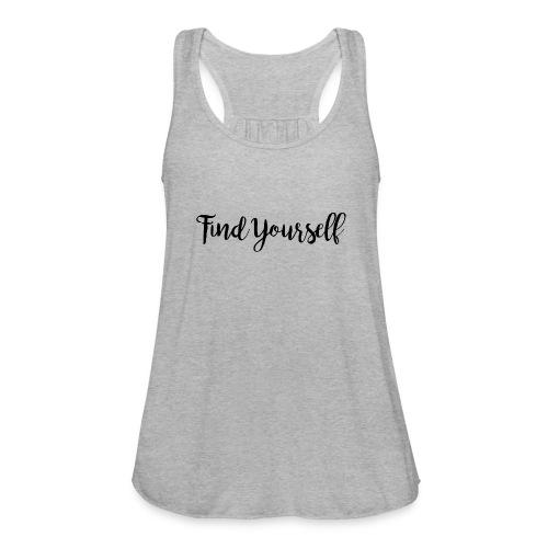 Find Yourself - Women's Flowy Tank Top by Bella