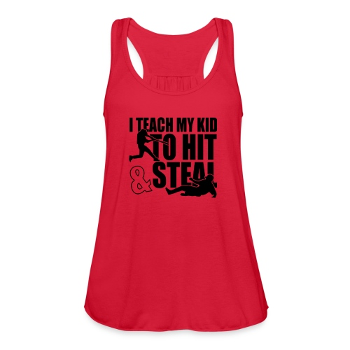 I Teach My Kid to Hit and Steal Baseball - Women's Flowy Tank Top by Bella