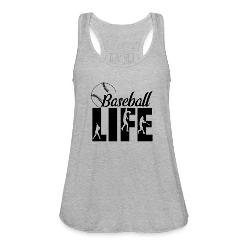 Baseball life - Women's Flowy Tank Top by Bella