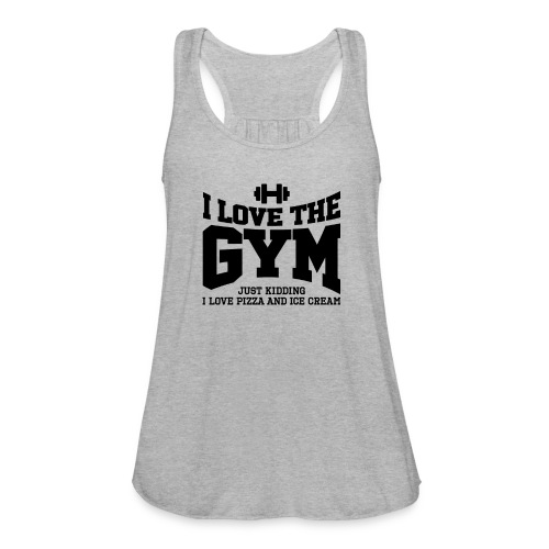 I love the gym - Women's Flowy Tank Top by Bella