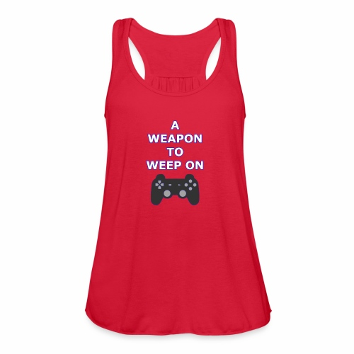 A Weapon to Weep On - Women's Flowy Tank Top by Bella