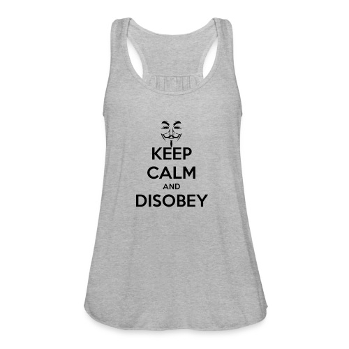 Anonymous Keep Calm And Disobey Thick - Women's Flowy Tank Top by Bella