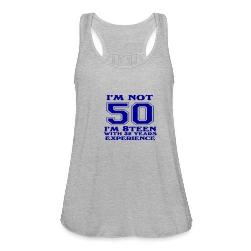 8teen blue not 50 - Women's Flowy Tank Top by Bella