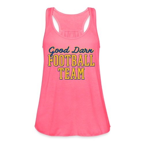 Good Darn Football Team - Women's Flowy Tank Top by Bella