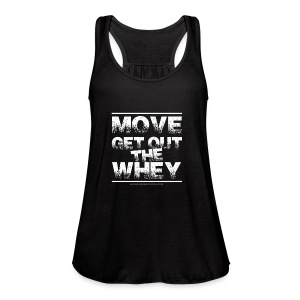 Move Get Out The Whey white - Women's Flowy Tank Top by Bella