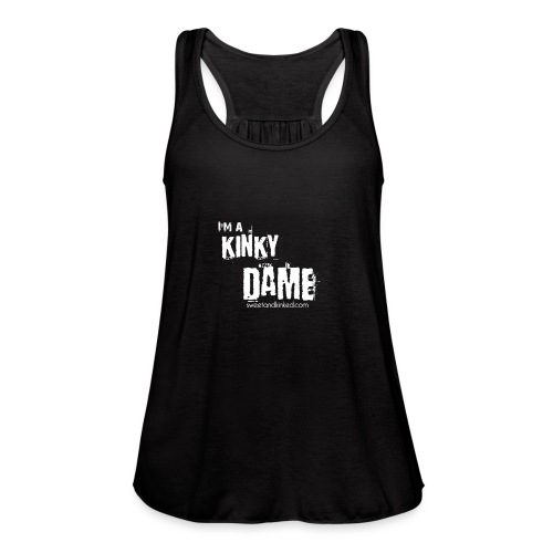 I'm a Kinky Dame - Women's Flowy Tank Top by Bella