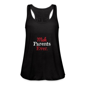 meh parents ever logo Product - Women's Flowy Tank Top by Bella